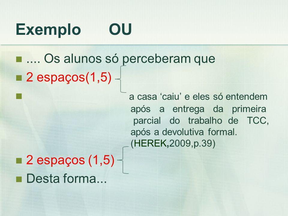 Exemplo OU....