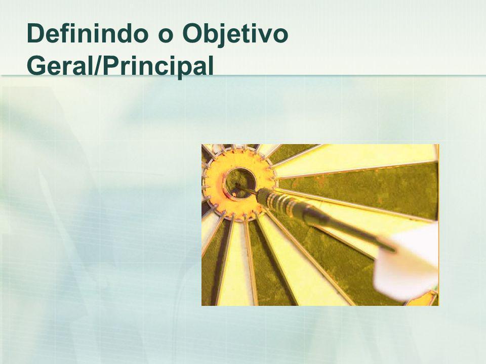 Definindo o Objetivo Geral/Principal