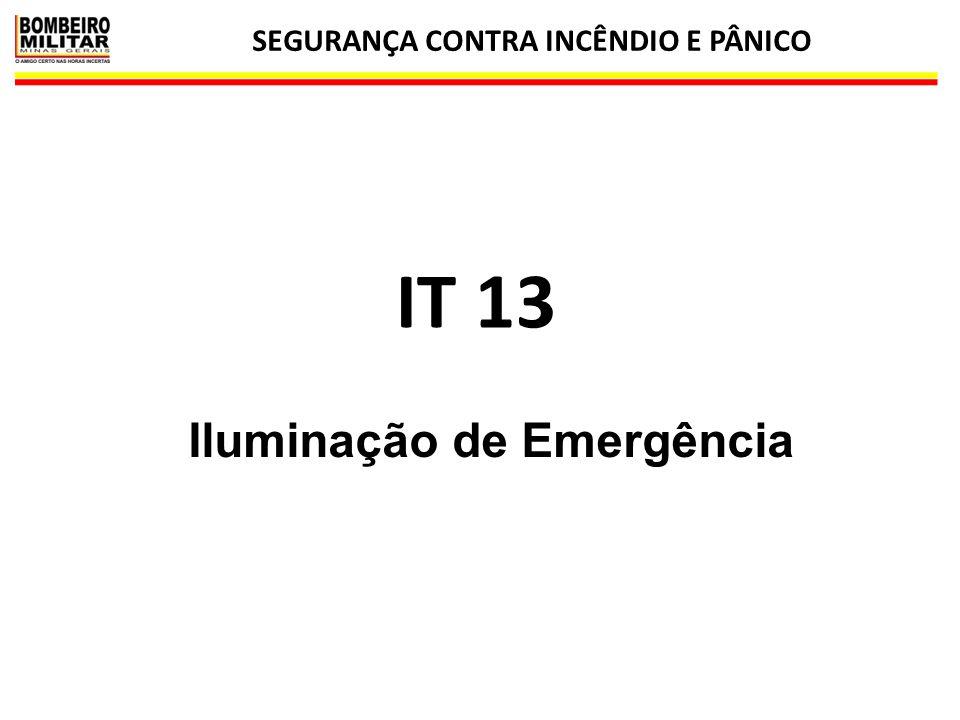 SEGURANÇA CONTRA INCÊNDIO E PÂNICO 1 IT 13 Iluminação de Emergência