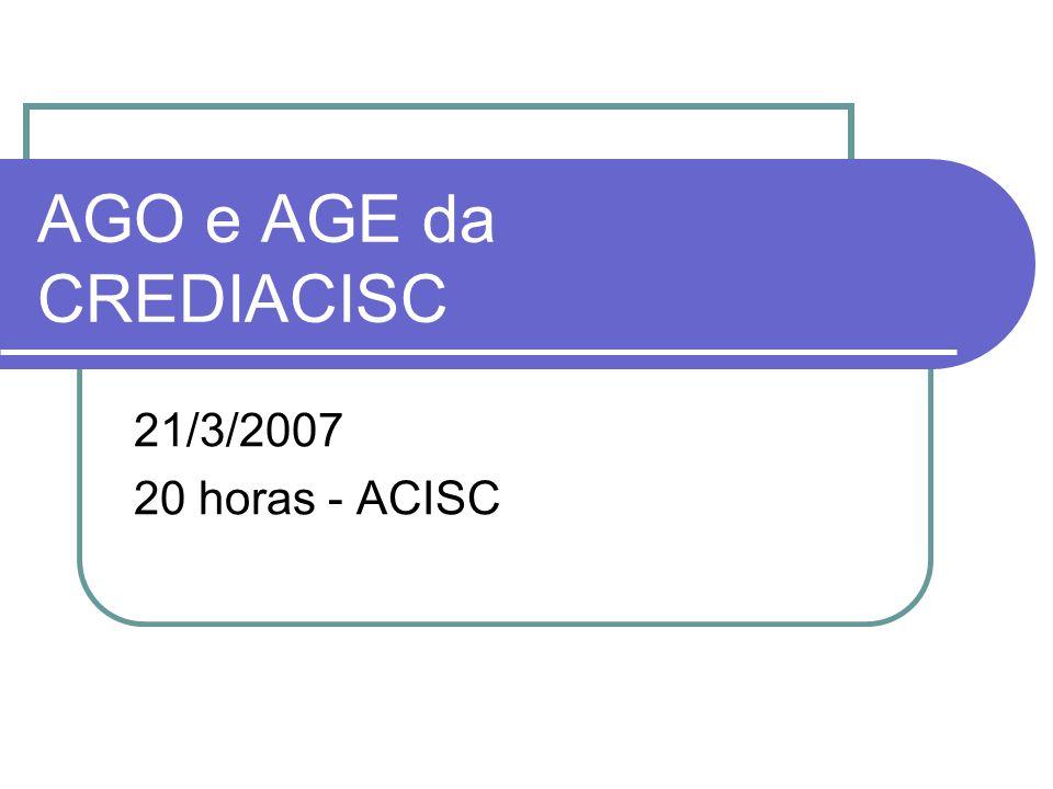 AGO e AGE da CREDIACISC 21/3/2007 20 horas - ACISC