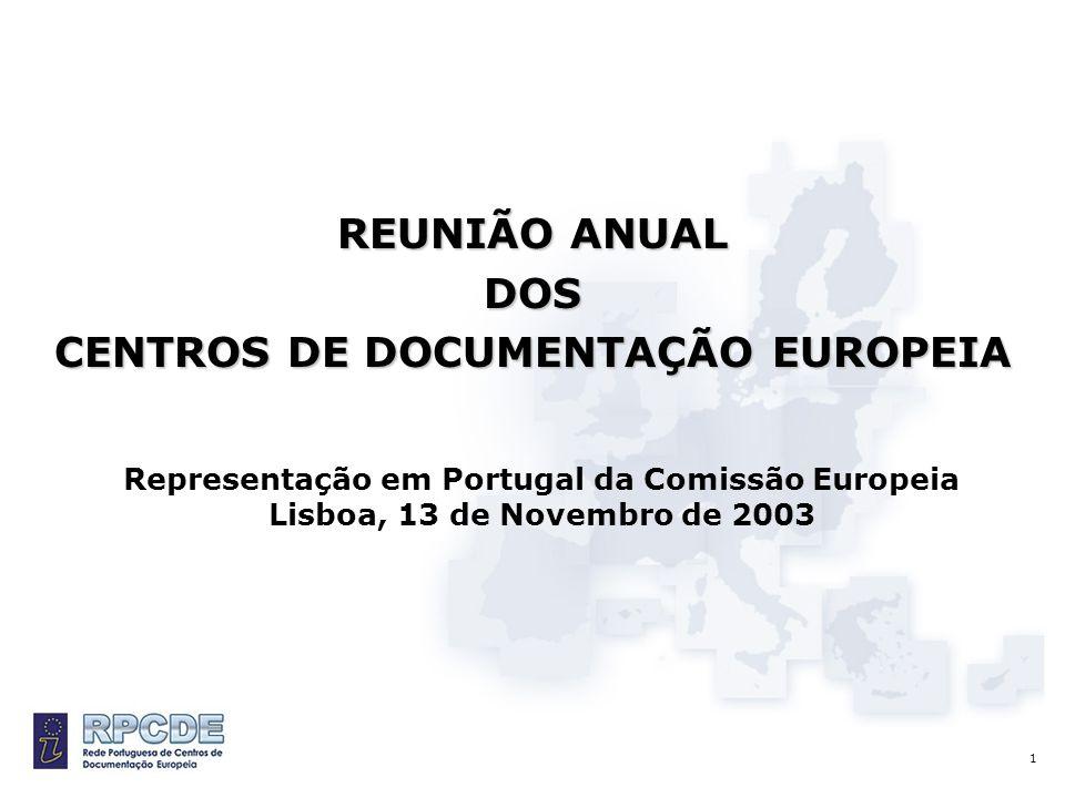 32 Reunião Anual dos Centros de Documentação Europeia Lisboa, 13 de Novembro de 20032 Apreciação dos resultados da recente avaliação feita aos CDE 1 HAM/VB/PAS 14-10-2002 1 Estas indicações foram compiladas pela Mme Calonne e retiradas do documento intitulado CDE portugais: résultats provisoires du stocktaking evaluation 2003.