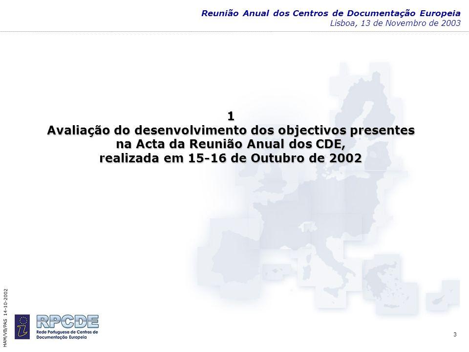 4 Reunião Anual dos Centros de Documentação Europeia Lisboa, 13 de Novembro de 20031.1 O sítio web da RPCDE HAM/VB/PAS 14-10-2002