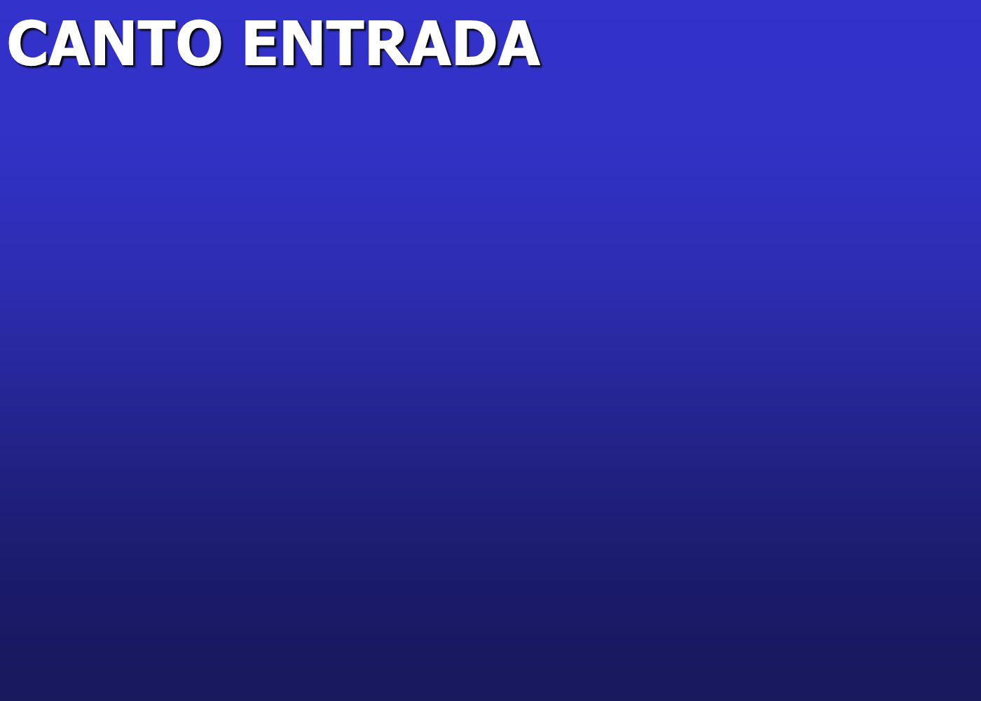 CANTO ENTRADA