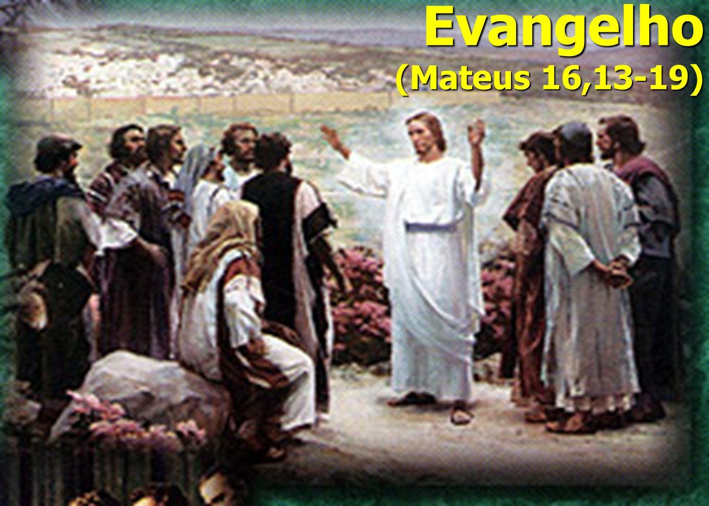 Evangelho (Mateus 16,13-19)