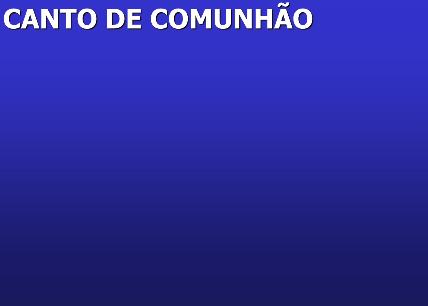 CANTO DE COMUNHÃO