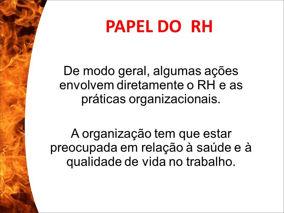 Clique para editar o estilo do subtítulo mestre 13/10/10 De modo geral, algumas ações envolvem diretamente o RH e as práticas organizacionais. A organ
