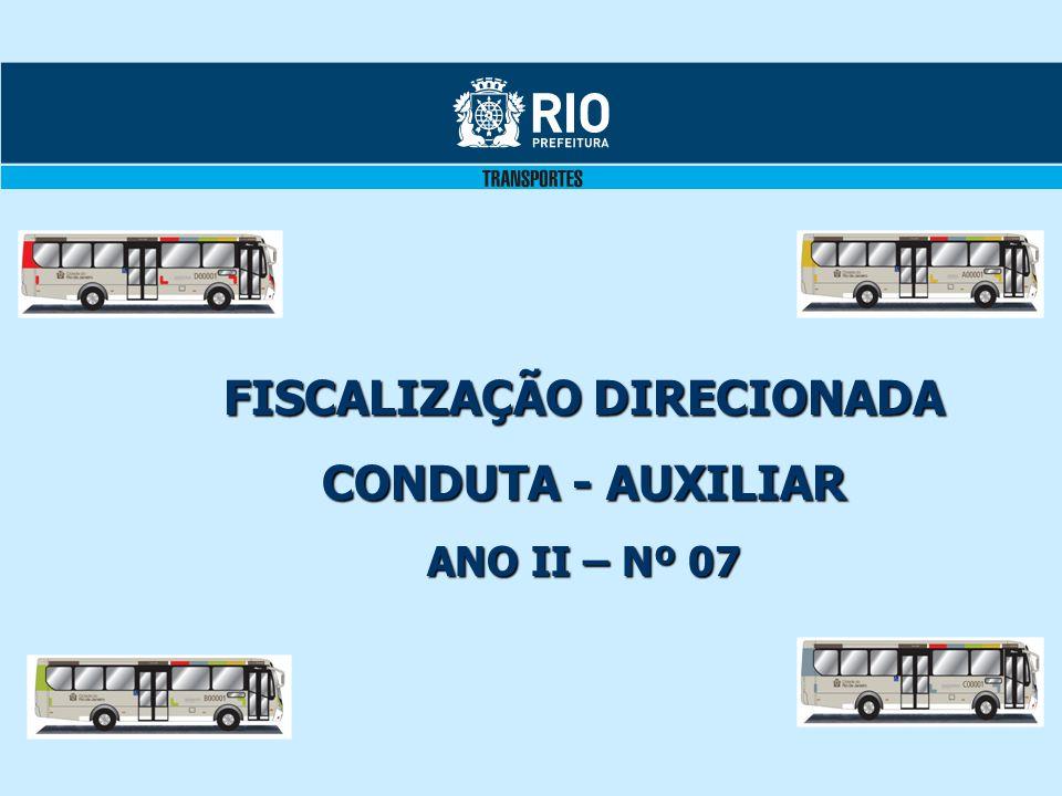 FISCALIZAÇÃO DIRECIONADA CONDUTA - AUXILIAR ANO II – Nº 07