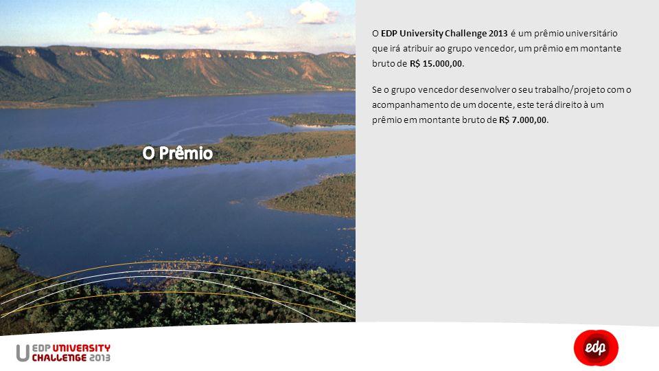 O EDP University Challenge 2013 é um prêmio universitário que irá atribuir ao grupo vencedor, um prêmio em montante bruto de R$ 15.000,00.