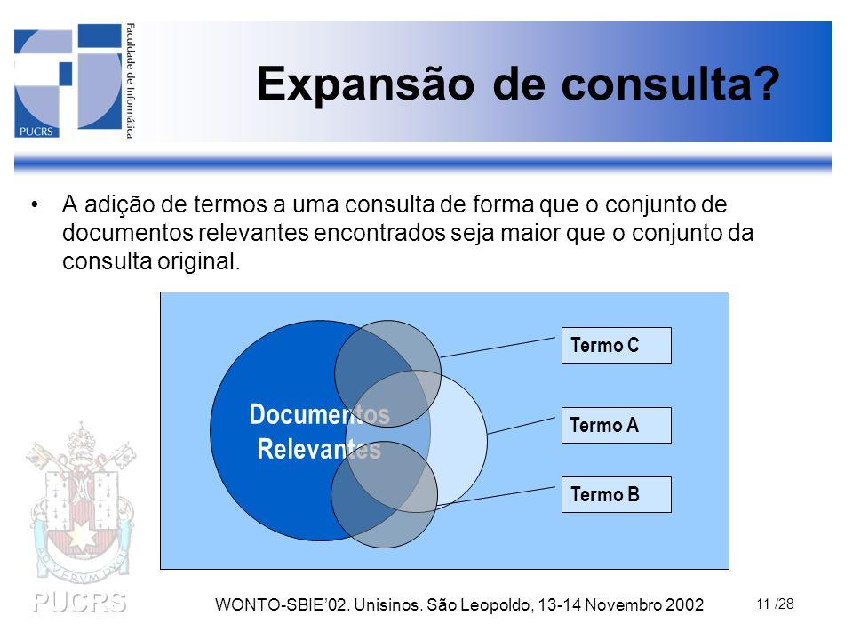 WONTO-SBIE'02. Unisinos. São Leopoldo, 13-14 Novembro 2002 11 /28 Expansão de consulta.