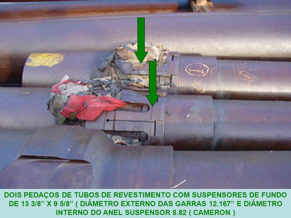 14 DOIS PEDAÇOS DE TUBOS DE REVESTIMENTO COM SUSPENSORES DE FUNDO DE 13 3/8 X 9 5/8 ( DIÂMETRO EXTERNO DAS GARRAS 12.167 E DIÂMETRO INTERNO DO ANEL SUSPENSOR 8.82 ( CAMERON )