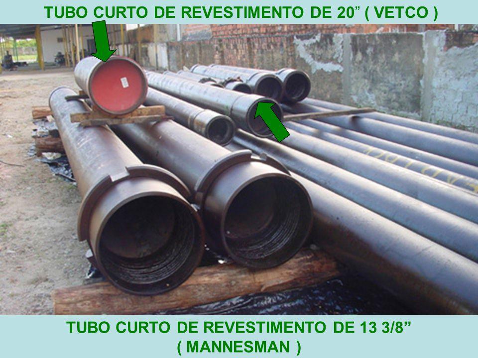 15 TUBO CURTO DE REVESTIMENTO DE 20 ( VETCO ) TUBO CURTO DE REVESTIMENTO DE 13 3/8 ( MANNESMAN )