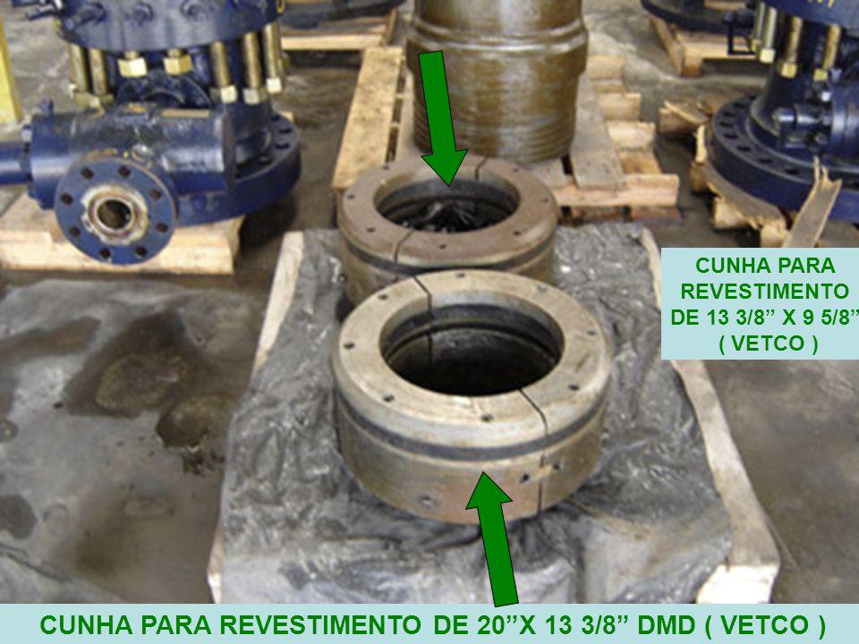9 CUNHA PARA REVESTIMENTO DE 20 X 13 3/8 DMD ( VETCO ) CUNHA PARA REVESTIMENTO DE 13 3/8 X 9 5/8 ( VETCO )