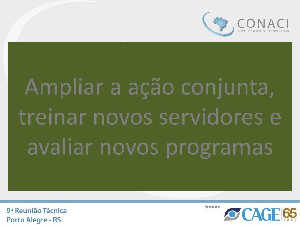 Ampliar a ação conjunta, treinar novos servidores e avaliar novos programas