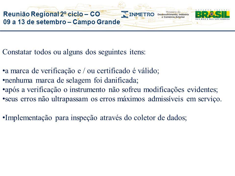 Reunião Regional 2º ciclo – CO 09 a 13 de setembro – Campo Grande Constatar todos ou alguns dos seguintes itens: a marca de verificação e / ou certifi