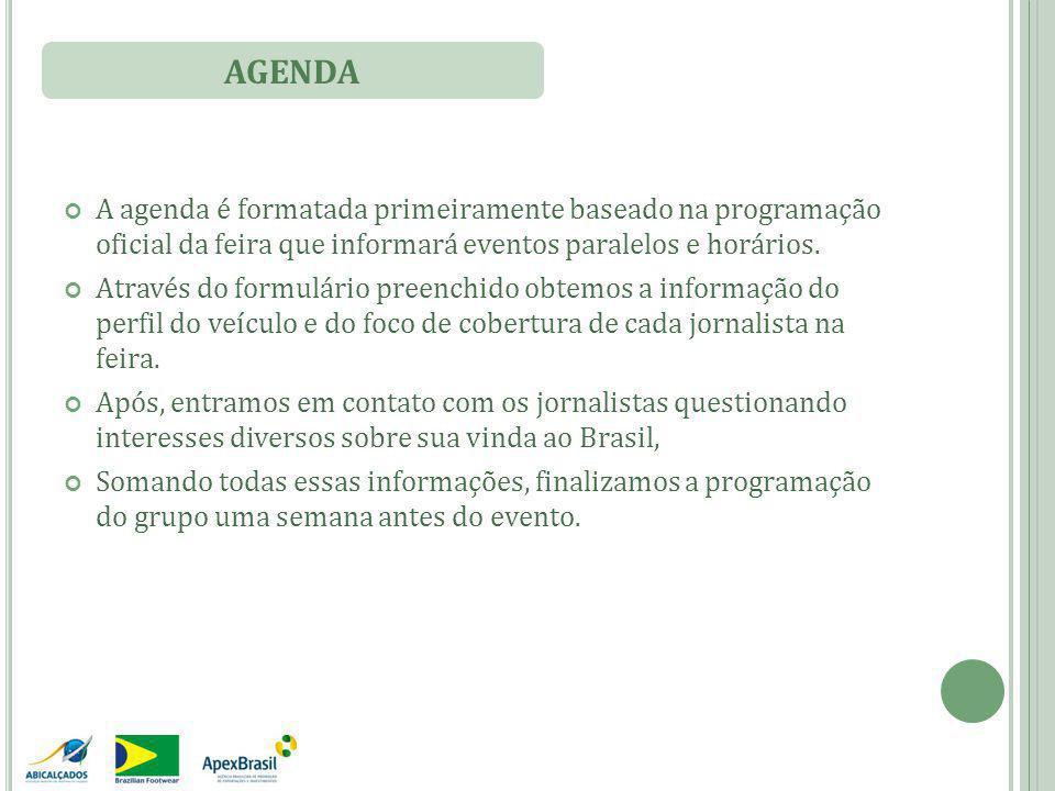 A agenda é formatada primeiramente baseado na programação oficial da feira que informará eventos paralelos e horários.