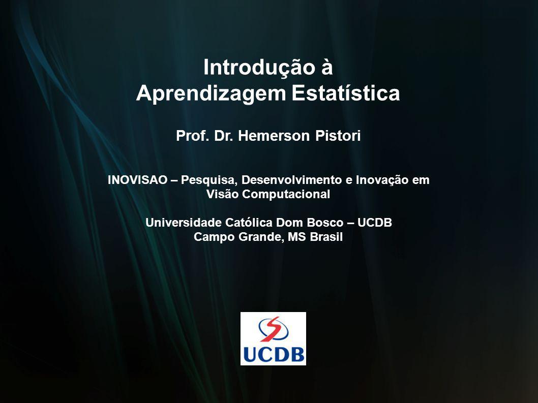 Introdução à Aprendizagem Estatística Prof. Dr.