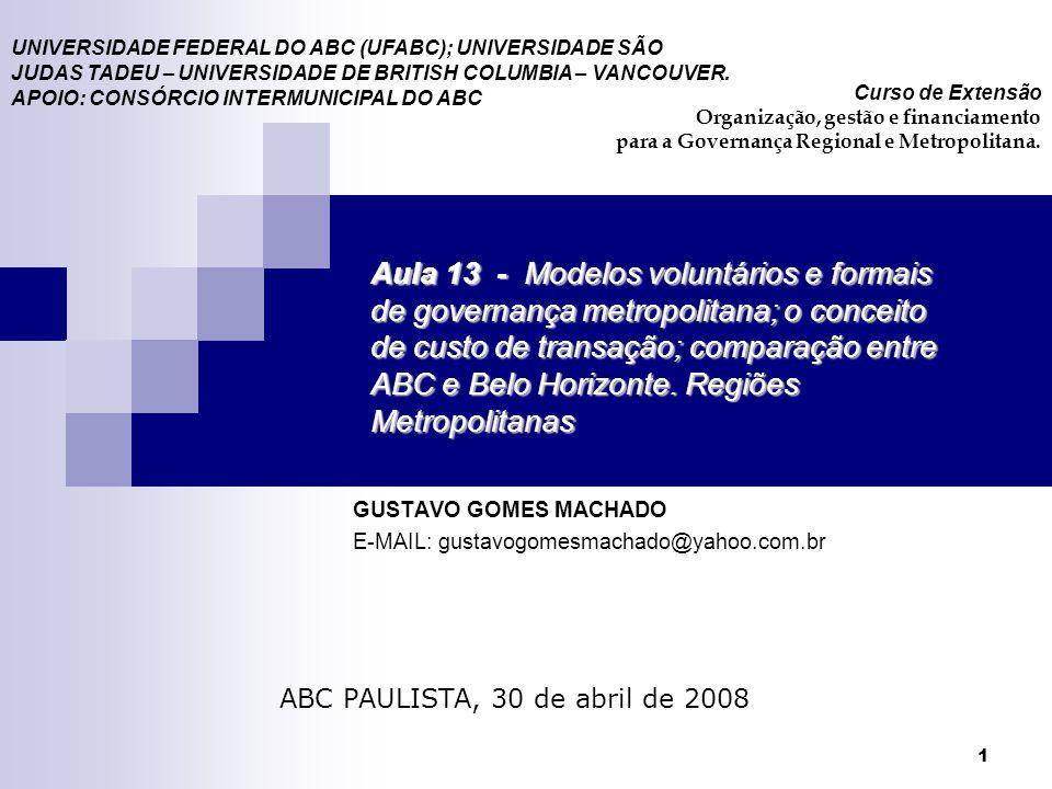 1 Aula 13 - Modelos voluntários e formais de governança metropolitana; o conceito de custo de transação; comparação entre ABC e Belo Horizonte.Regiões