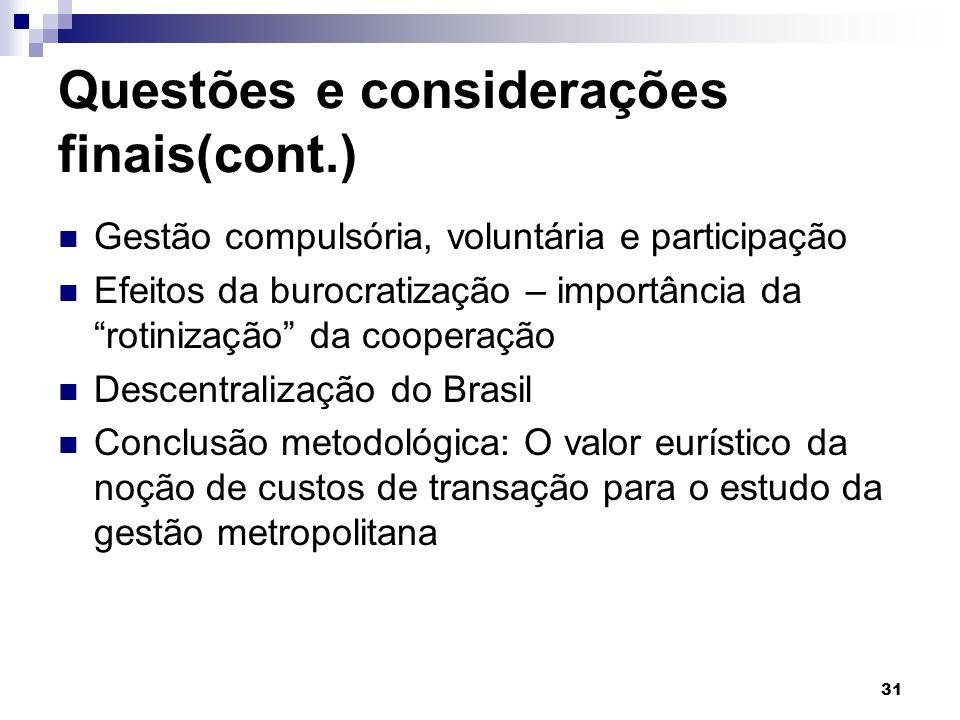 """31 Questões e considerações finais(cont.) Gestão compulsória, voluntária e participação Efeitos da burocratização – importância da """"rotinização"""" da co"""