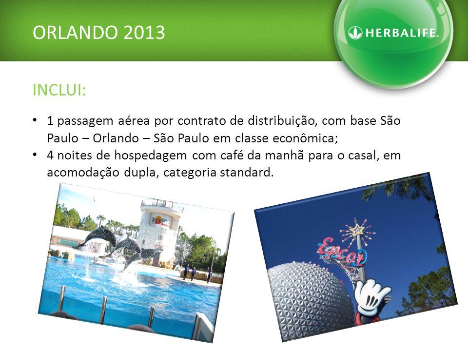 ORLANDO 2013 INCLUI: 1 passagem aérea por contrato de distribuição, com base São Paulo – Orlando – São Paulo em classe econômica; 4 noites de hospedagem com café da manhã para o casal, em acomodação dupla, categoria standard.