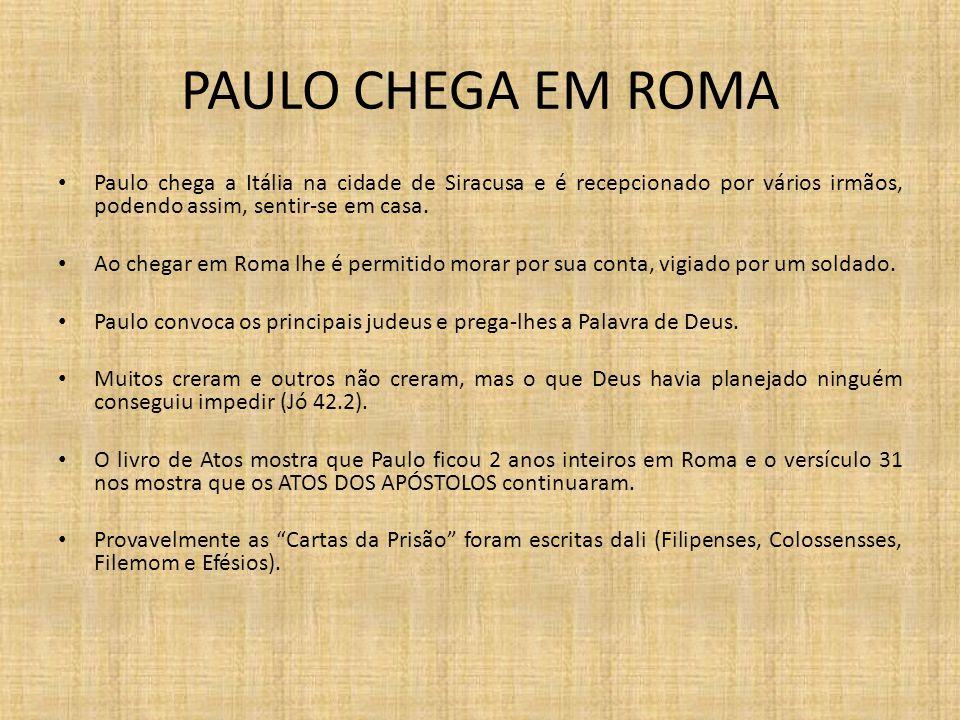 PAULO CHEGA EM ROMA Paulo chega a Itália na cidade de Siracusa e é recepcionado por vários irmãos, podendo assim, sentir-se em casa. Ao chegar em Roma