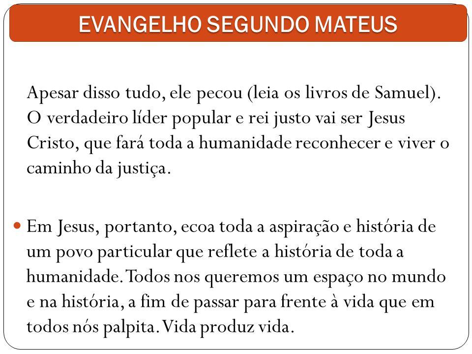 Apesar disso tudo, ele pecou (leia os livros de Samuel). O verdadeiro líder popular e rei justo vai ser Jesus Cristo, que fará toda a humanidade recon