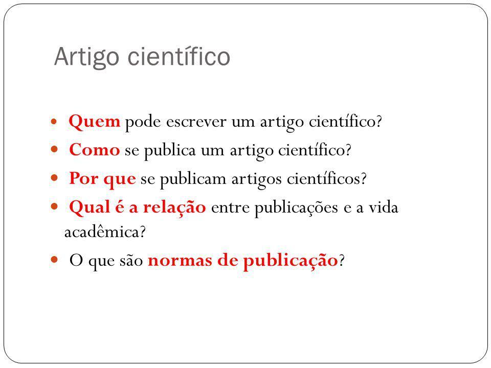 Artigo científico Quem pode escrever um artigo científico? Como se publica um artigo científico? Por que se publicam artigos científicos? Qual é a rel