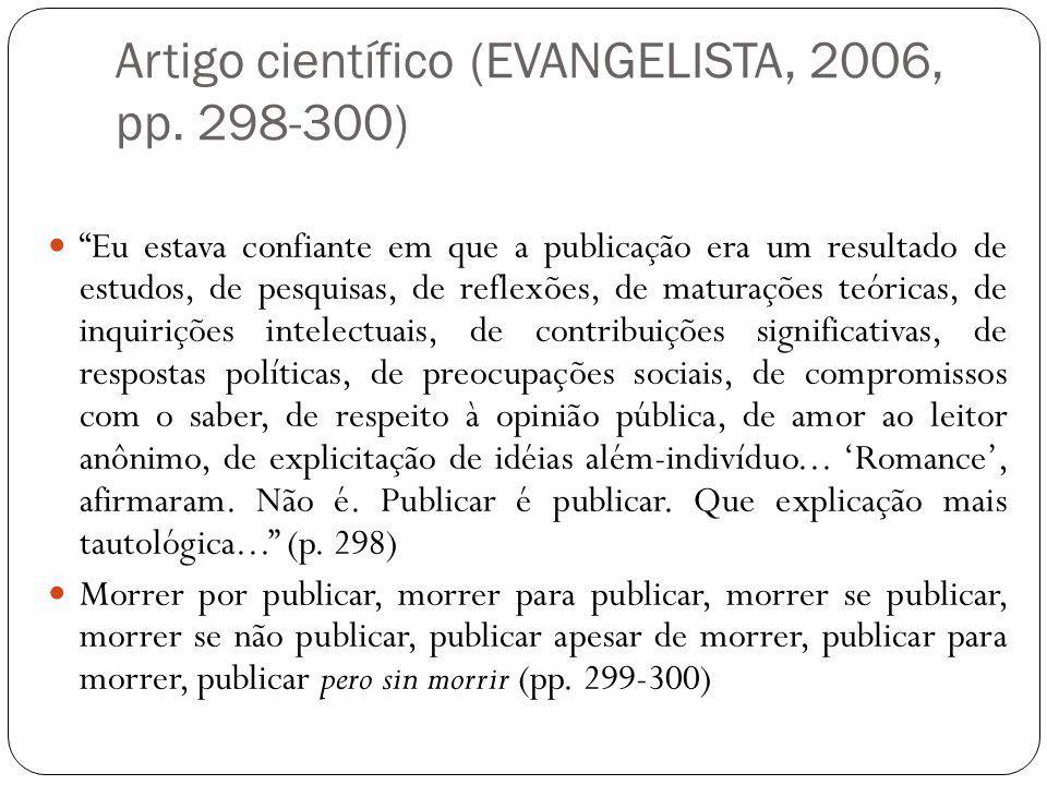 """Artigo científico (EVANGELISTA, 2006, pp. 298-300) """"Eu estava confiante em que a publicação era um resultado de estudos, de pesquisas, de reflexões, d"""