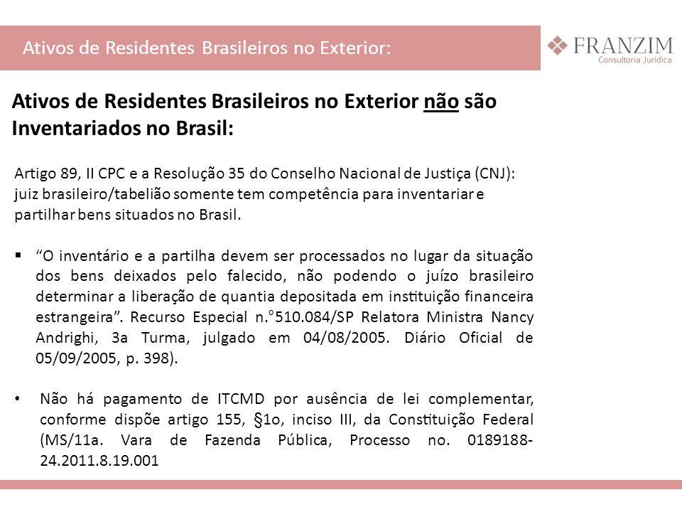 Ativos de Residentes Brasileiros no Exterior: Artigo 89, II CPC e a Resolução 35 do Conselho Nacional de Justiça (CNJ): juiz brasileiro/tabelião s