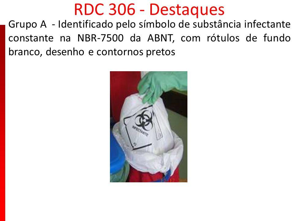 RDC 306 - Destaques Grupo A - Identificado pelo símbolo de substância infectante constante na NBR-7500 da ABNT, com rótulos de fundo branco, desenho e
