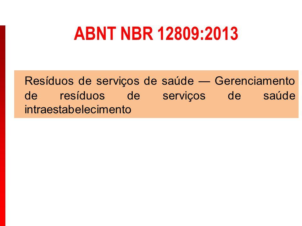 ABNT NBR 12809:2013 Resíduos de serviços de saúde — Gerenciamento de resíduos de serviços de saúde intraestabelecimento