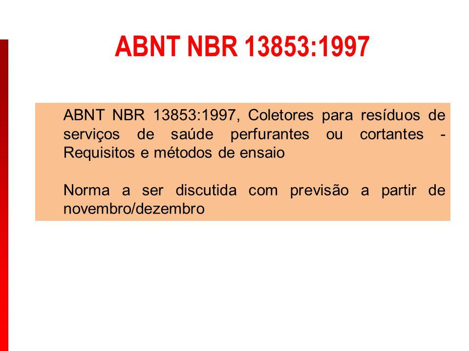 ABNT NBR 13853:1997 ABNT NBR 13853:1997, Coletores para resíduos de serviços de saúde perfurantes ou cortantes - Requisitos e métodos de ensaio Norma