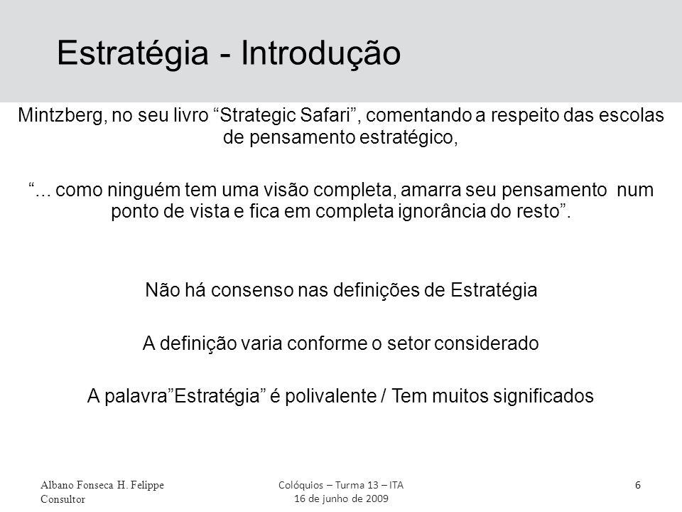 """Estratégia - Introdução Mintzberg, no seu livro """"Strategic Safari"""", comentando a respeito das escolas de pensamento estratégico, """"... como ninguém tem"""