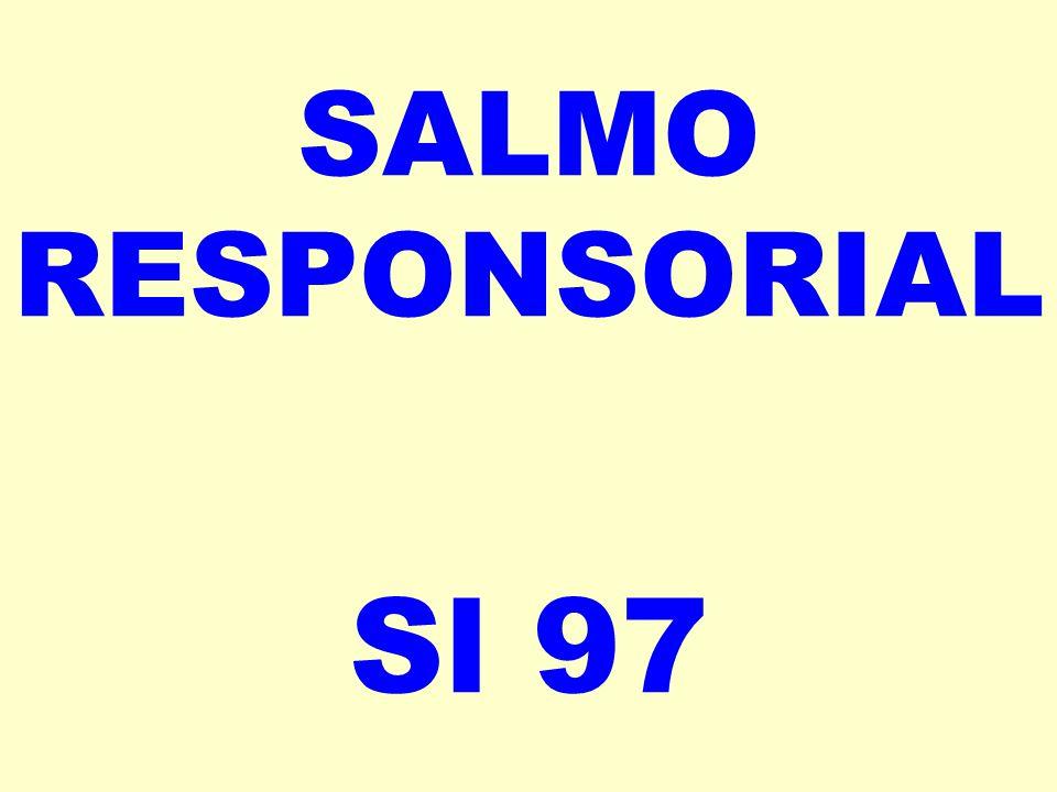 SALMO RESPONSORIAL Sl 97
