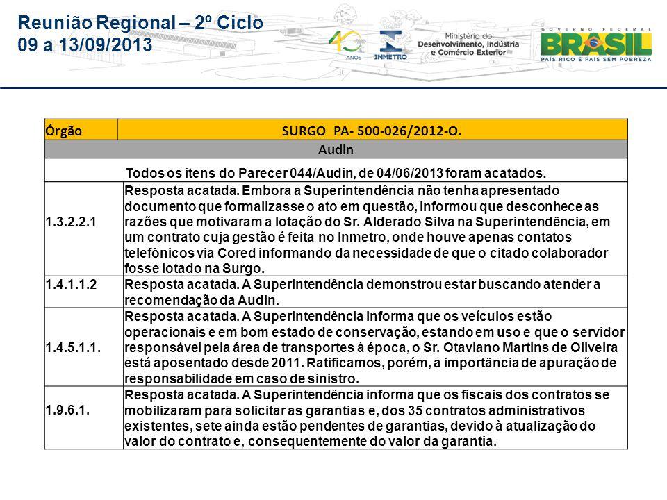 Reunião Regional – 2º Ciclo 09 a 13/09/2013 Tocantins – IPEM/TO (órgão não será auditado por esta Audin em 2013 – Ordinária)