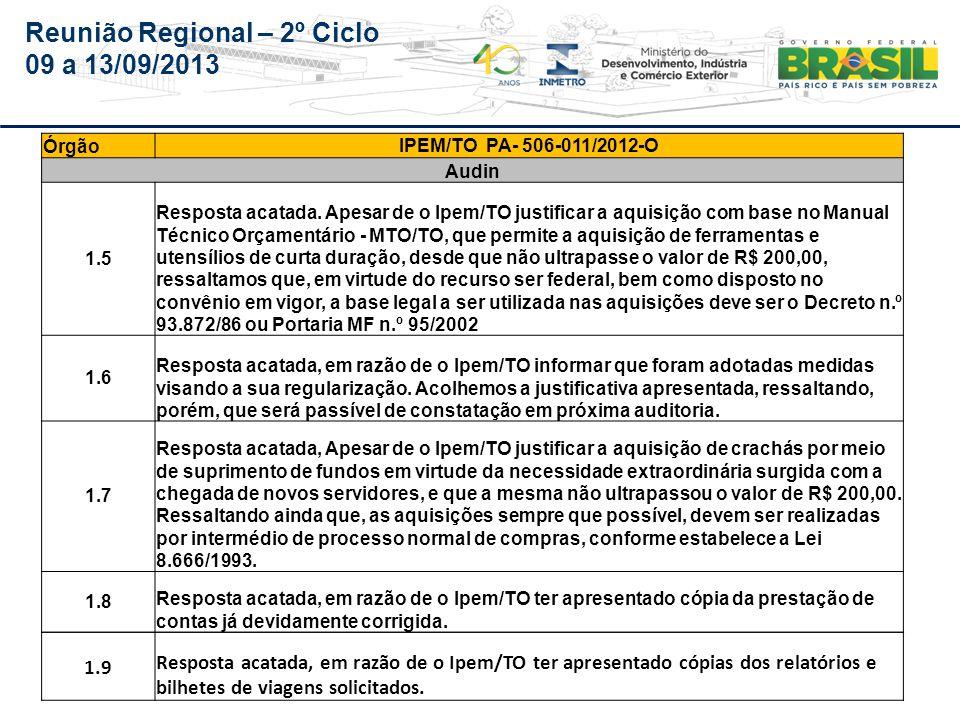 Reunião Regional – 2º Ciclo 09 a 13/09/2013 Tocantins – IPEM/TO (Auditoria Extraordinária realizado no período de 15 a 19/07/2013)