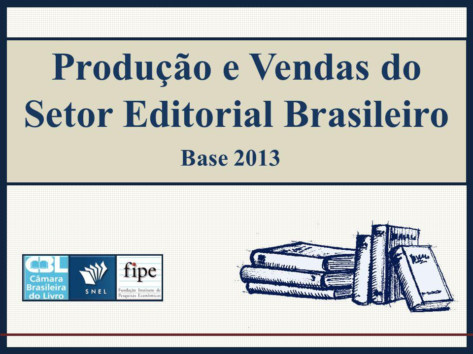 Produção e Vendas do Setor Editorial Brasileiro Base 2013