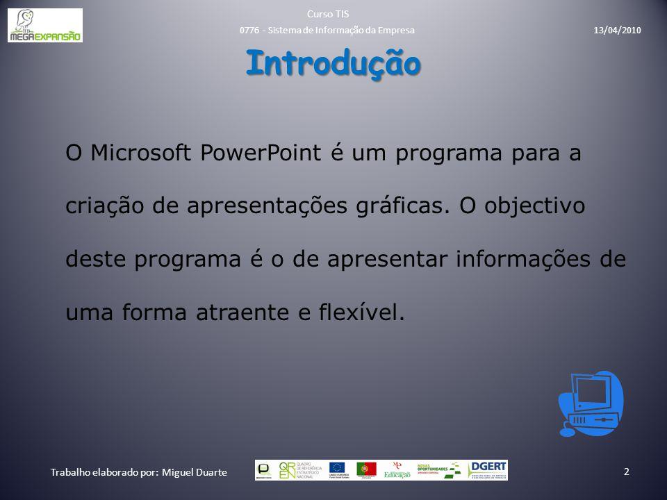 Introdução O Microsoft PowerPoint é um programa para a criação de apresentações gráficas. O objectivo deste programa é o de apresentar informações de