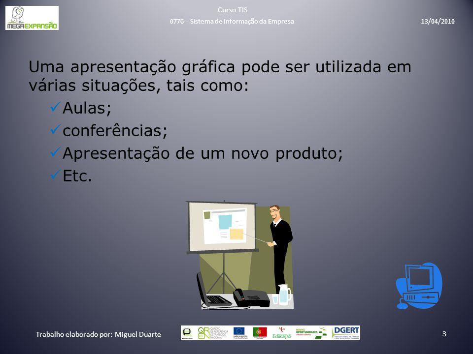 Uma apresentação gráfica pode ser utilizada em várias situações, tais como: Aulas; conferências; Apresentação de um novo produto; Etc. Curso TIS Traba