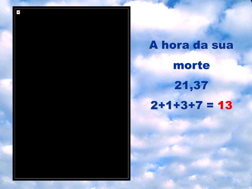 Data da sua morte 02.04.2005 0+2+0+4+2+0+0+5 = 13