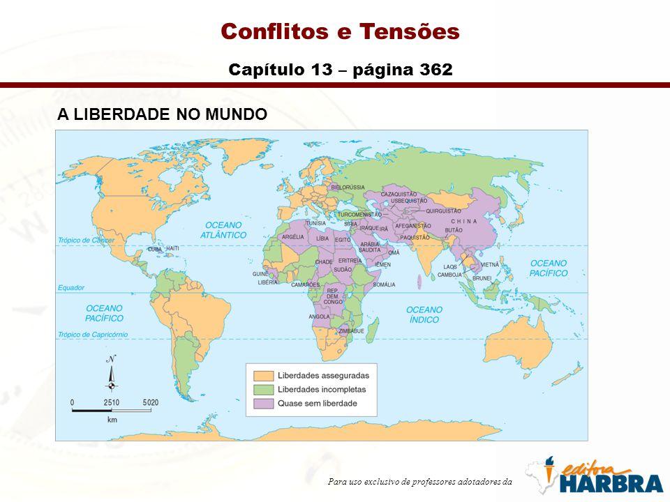 Para uso exclusivo de professores adotadores da Conflitos e Tensões Capítulo 13 – página 362 A LIBERDADE NO MUNDO