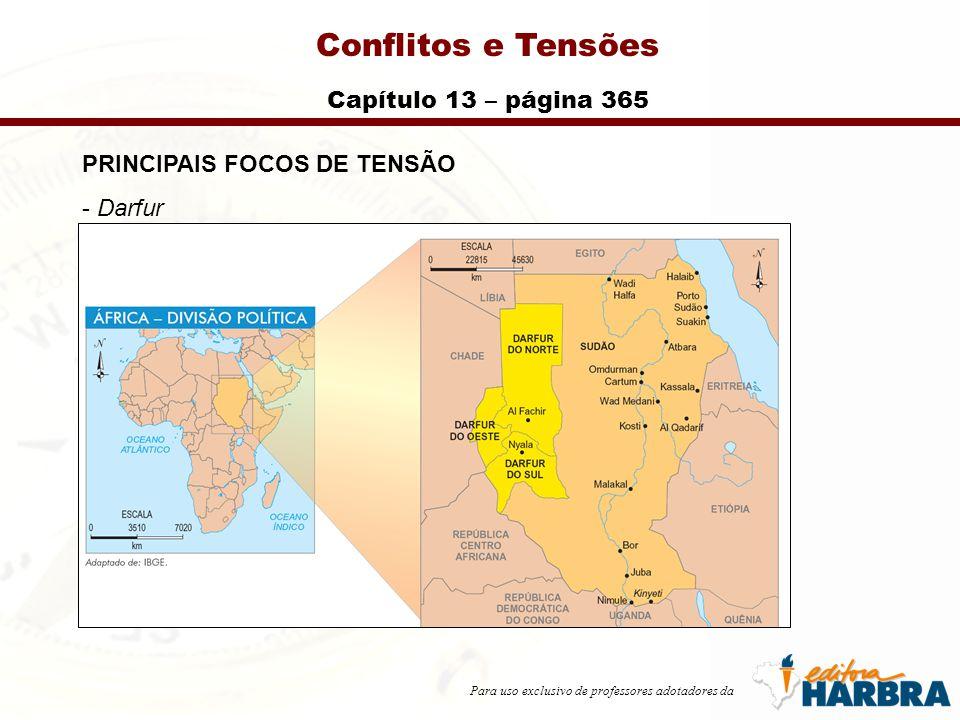 Para uso exclusivo de professores adotadores da Conflitos e Tensões Capítulo 13 – página 365 PRINCIPAIS FOCOS DE TENSÃO - Darfur