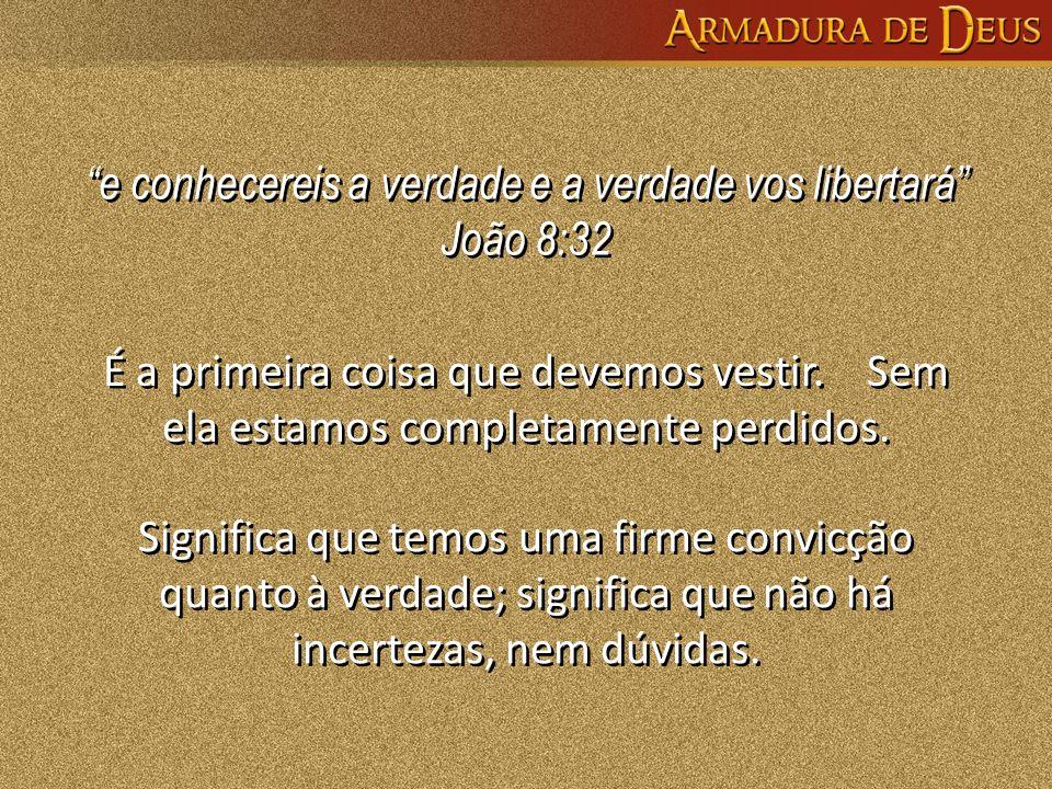 """""""e conhecereis a verdade e a verdade vos libertará"""" João 8:32 """"e conhecereis a verdade e a verdade vos libertará"""" João 8:32 É a primeira coisa que dev"""