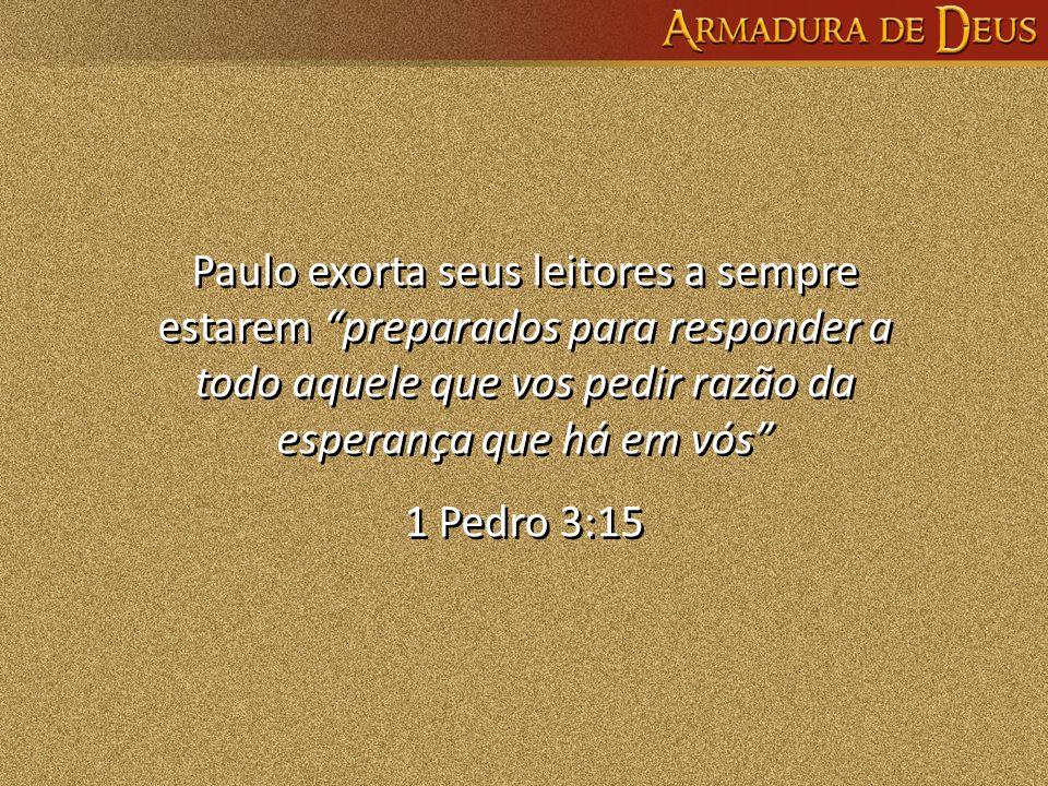 """Paulo exorta seus leitores a sempre estarem """"preparados para responder a todo aquele que vos pedir razão da esperança que há em vós"""" 1 Pedro 3:15 Paul"""