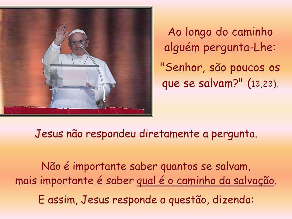 """Meu irmão, minha irmã, o Papa Francisco nos convida a refletir sobre essas palavras de Jesus. Veja... """"Esse Evangelho nos convida a refletir sobre o t"""