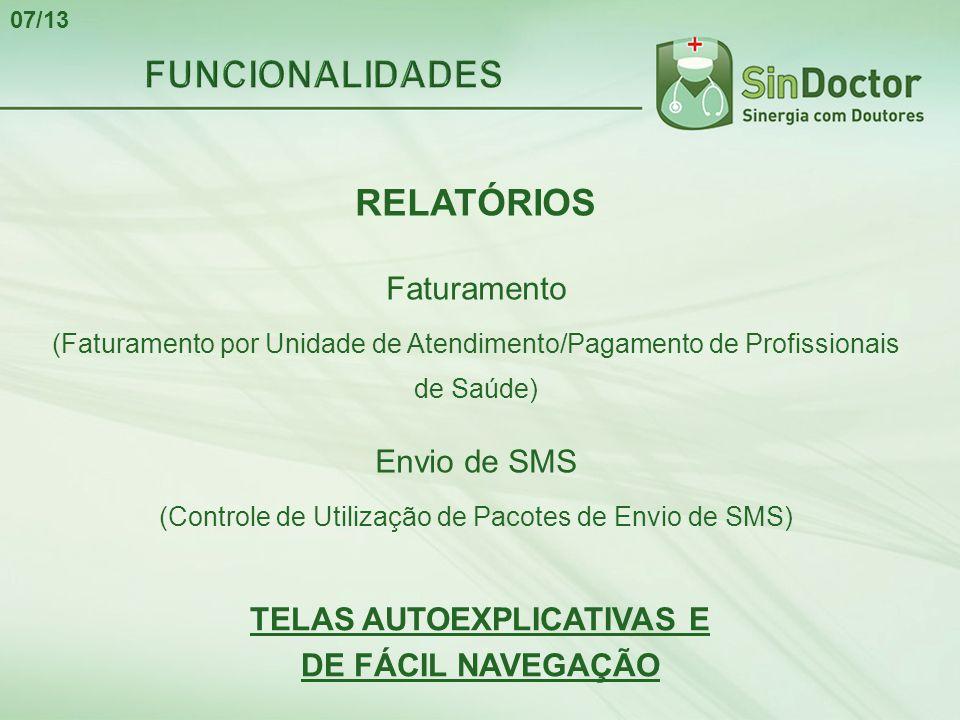 RELATÓRIOS Faturamento (Faturamento por Unidade de Atendimento/Pagamento de Profissionais de Saúde) Envio de SMS (Controle de Utilização de Pacotes de