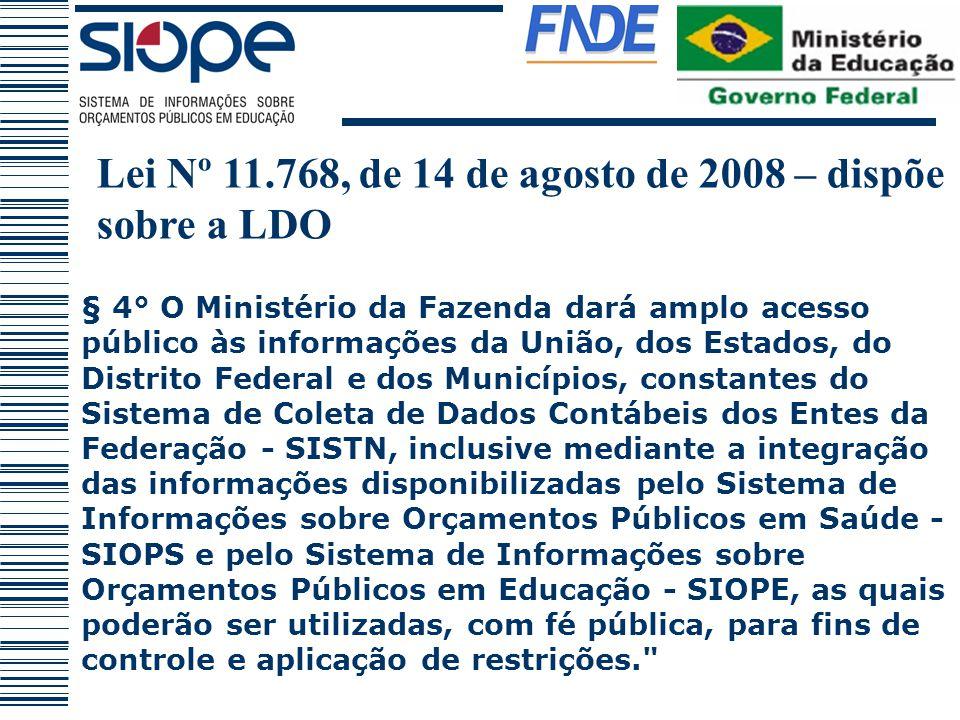 § 4° O Ministério da Fazenda dará amplo acesso público às informações da União, dos Estados, do Distrito Federal e dos Municípios, constantes do Siste