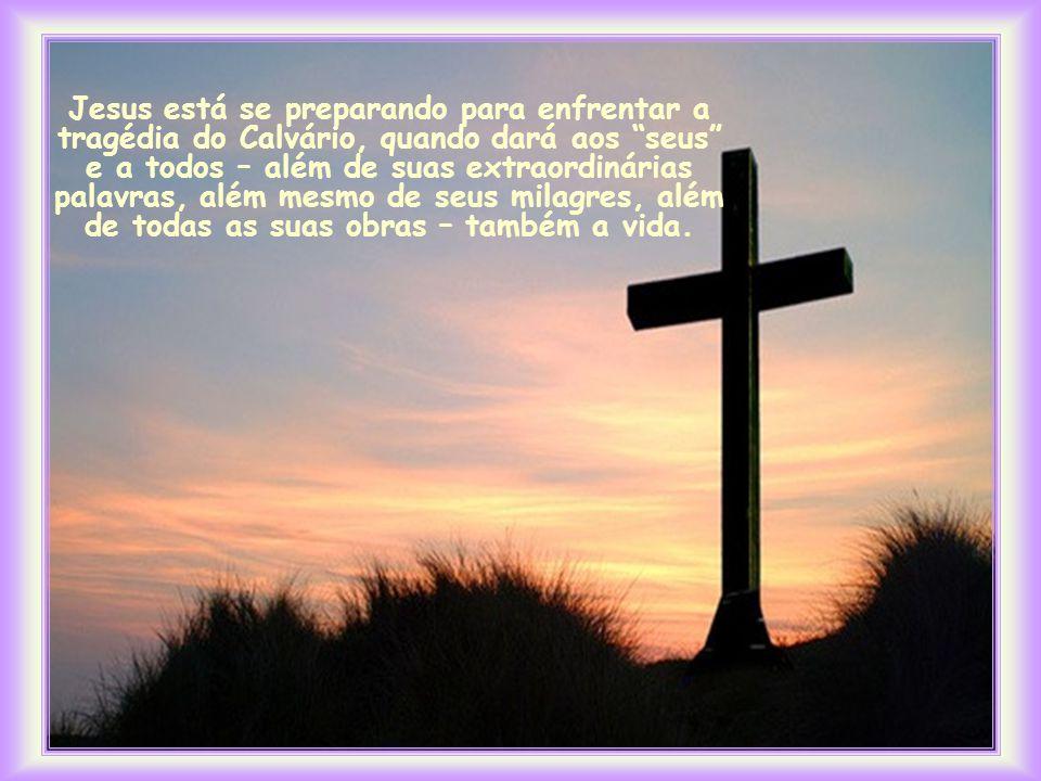 Você não percebe nessa frase o estilo de vida do Cristo, o seu modo de amar? Ele lava os pés dos discípulos. O seu amor o leva a fazer também esse ser