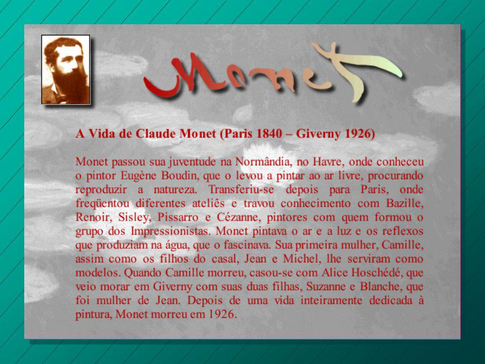 Nasceu em 1840. Morreu em 1926. Resp. Viveu 86 anos. 1926 1840 0086 - Claude Monet
