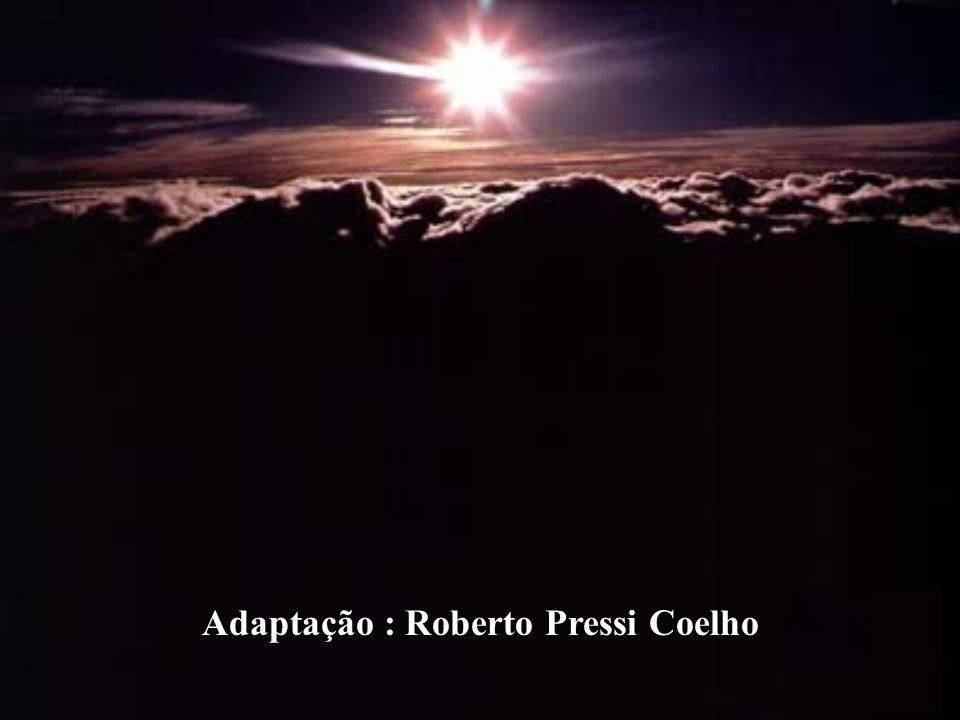 Adaptação : Roberto Pressi Coelho