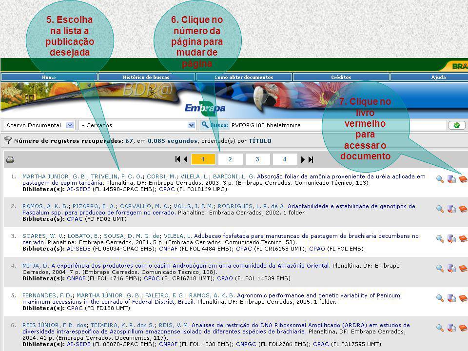 5. Escolha na lista a publicação desejada 6. Clique no número da página para mudar de página 7.